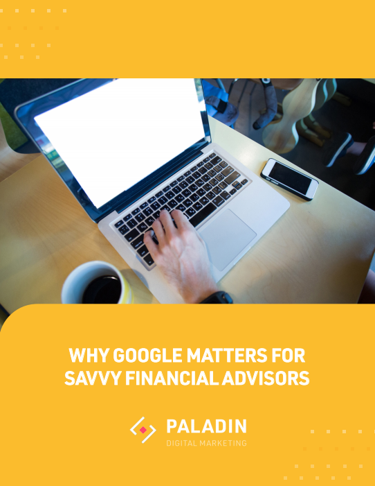 Why Google Matters For Savvy Financial Advisors