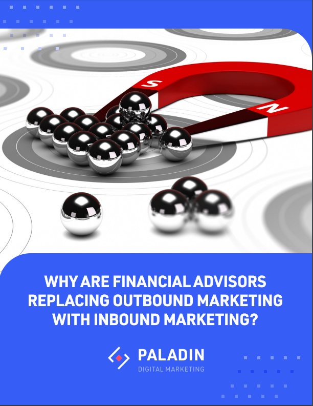 Why Are Financial Advisors Replacing Outbound Marketing With Inbound Marketing?