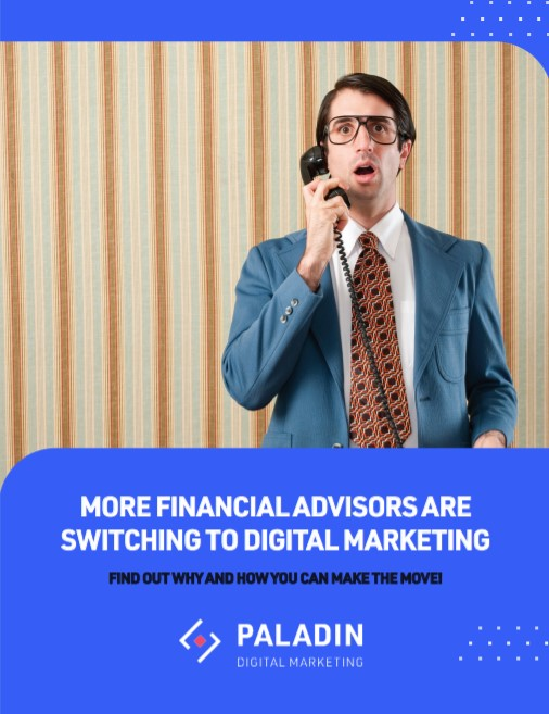Why Are More Financial Advisors Switching to Digital Marketing?