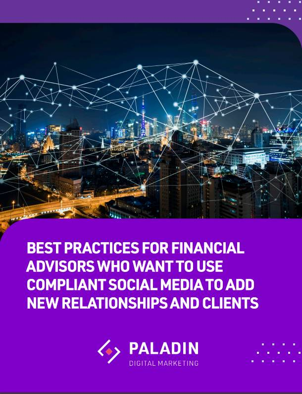 Best Practices for Financial Advisors Who Want to Use Compliant Social Media to Add New Relationships and Clients